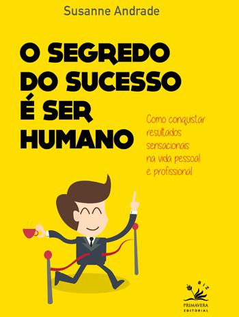 O Sucesso é Saber Ser Humano / Crédito: Divulgação