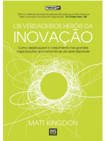 Livro Os verdadeiros heróis da inovação